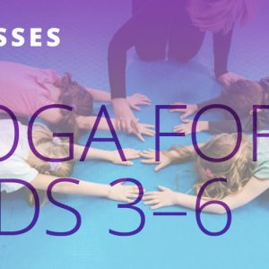 Yoga for Kids (3–6 Year Olds)