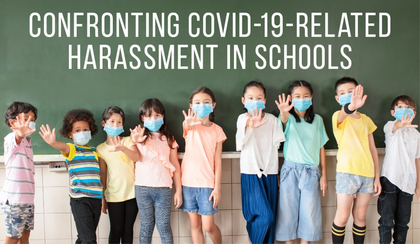 Confronting COVID-19-Related Harassment in Schools